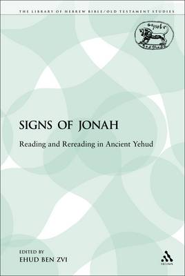 The Signs of Jonah by Professor History and Classics Ehud Ben Zvi