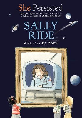 She Persisted: Sally Ride by Atia Abawi
