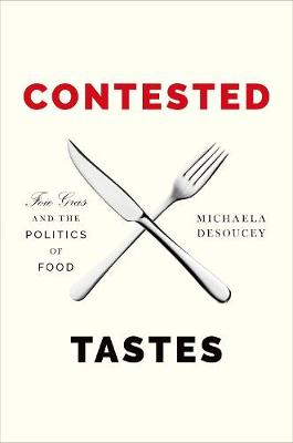 Contested Tastes by Michaela DeSoucey