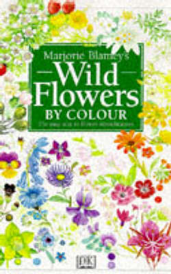 Wild Flowers by Colour by Marjorie Blamey