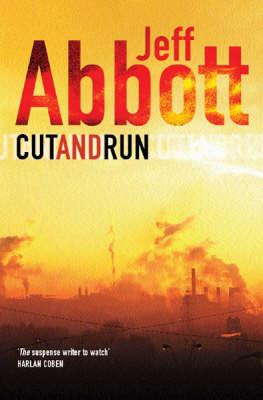 Cut and Run by Jeff Abbott