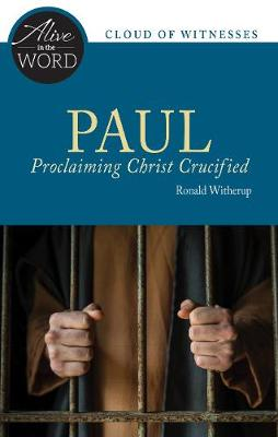 Paul, Proclaiming Christ Crucified by Ronald D. Witherup, PSS