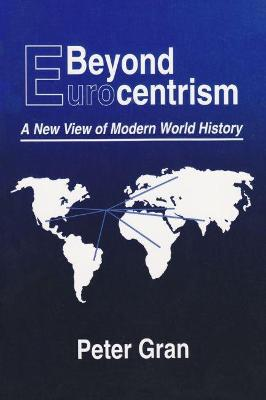 Beyond Eurocentrism by Peter Gran