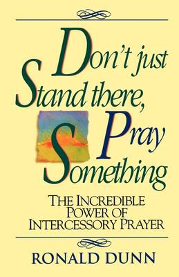 Don't Just Stand There Pray Something book