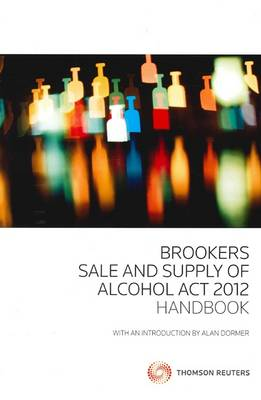 Brookers Sale and Supply of Alcohol 2012 Handbook by Alan Dormer