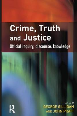Crime, Truth and Justice by George Gilligan
