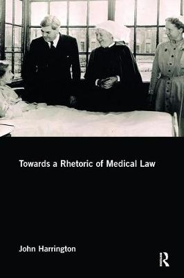 Towards a Rhetoric of Medical Law book