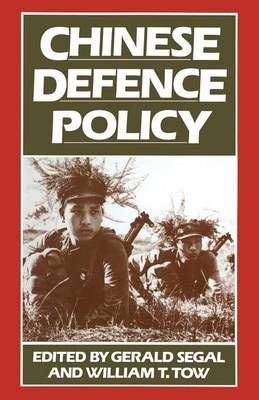 Chinese Defence Policy by Gerald Segal
