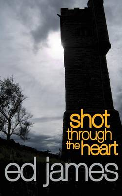 Shot Through the Heart by Ed James