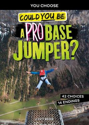 Extreme Sports Adventure: Could You Be A Pro Base Jumper book