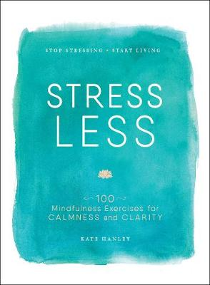 Stress Less by Kate Hanley