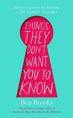 Things They Don't Want You to Know by Ben Brooks