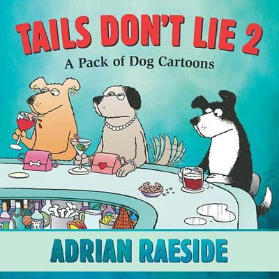 Tails Don't Lie 2 by Adrian Raeside