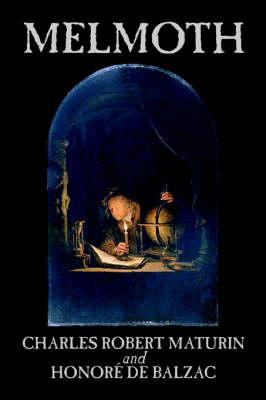 Melmoth by Charles Robert Maturin, Fiction, Horror by Charles Robert Maturin