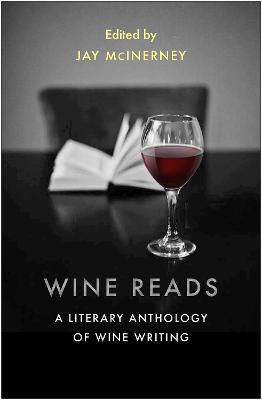 Wine Reads: A Literary Anthology of Wine Writing book