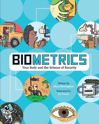 Biometrics: Your Body and the Science of Security by Maria Birmingham
