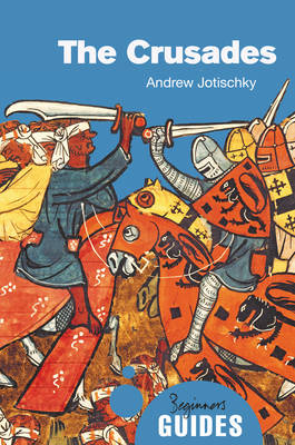 The Crusades by Andrew Jotischky