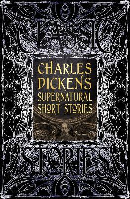 Charles Dickens Supernatural Short Stories: Classic Tales book