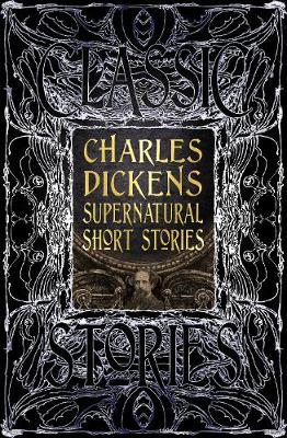 Charles Dickens Supernatural Short Stories: Classic Tales by Charles Dickens