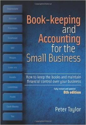 Book-Keeping & Accounting For the Small Business, 8th Edition by Peter Taylor