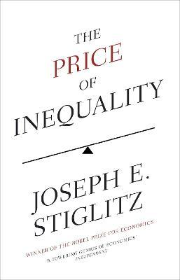 The The Price of Inequality by Joseph Stiglitz