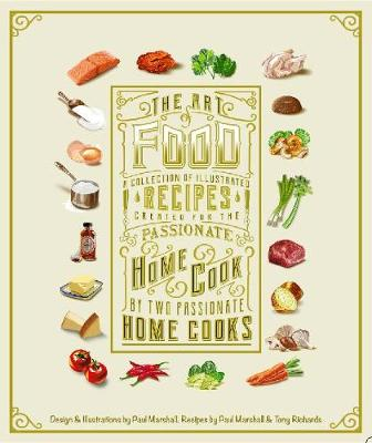 The Art of Food: A Collection of Illustrated Recipes by Paul Marshall