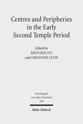 Centres and Peripheries in the Early Second Temple Period by Christoph Levin