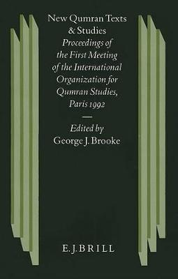 New Qumran Texts and Studies by George John Brooke