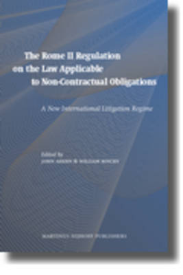 Rome II Regulation on the Law Applicable to Non-Contractual Obligations by John Ahern