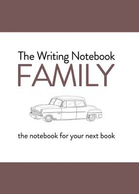 Writing Notebook: Family The notebook for your next book by Shaun Levin