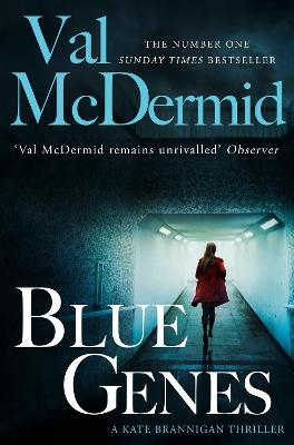 Blue Genes (PI Kate Brannigan, Book 5) by Val McDermid