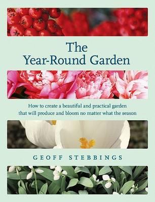 The Year-Round Garden by Geoff Stebbings