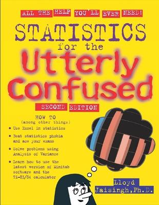 Statistics for the Utterly Confused by Lloyd R. Jaisingh