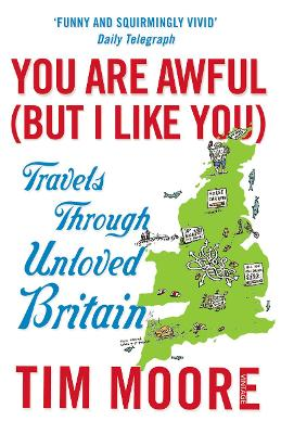 You Are Awful (But I Like You) by Tim Moore