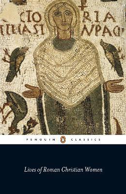 Lives of Roman Christian Women by Carolinne White