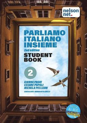 Parliamo italiano insieme Level 2 Student Book with 1 Access Code by Gianna Pagni