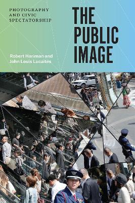 The Public Image by Robert Hariman