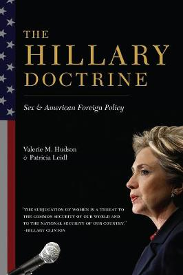 The Hillary Doctrine: Sex and American Foreign Policy by Valerie Hudson