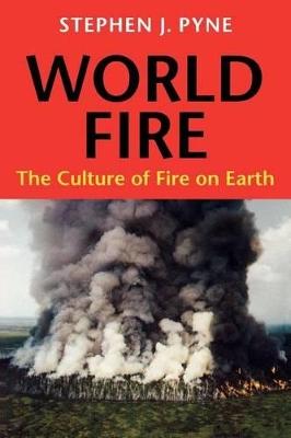 World Fire by Stephen J. Pyne