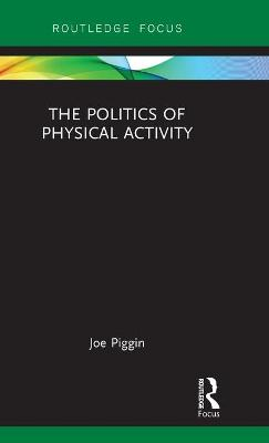 The Politics of Physical Activity book