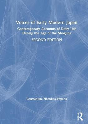 Voices of Early Modern Japan: Contemporary Accounts of Daily Life During the Age of the Shoguns book
