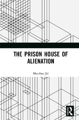 The Prison House of Alienation book