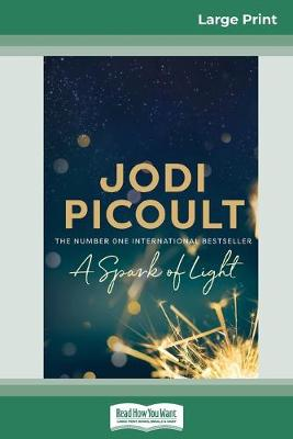 A Spark of Light (16pt Large Print Edition) by Jodi Picoult