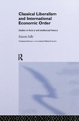 Classical Liberalism and International Economic Order book