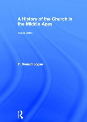 A History of the Church in the Middle Ages by F Donald Logan