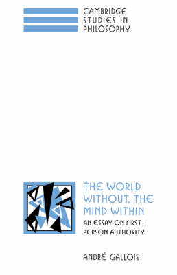 The World Without, the Mind Within by Andre Gallois