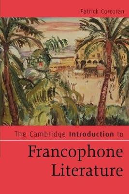 Cambridge Introduction to Francophone Literature book