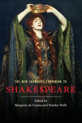 The New Cambridge Companion to Shakespeare by Margreta De Grazia