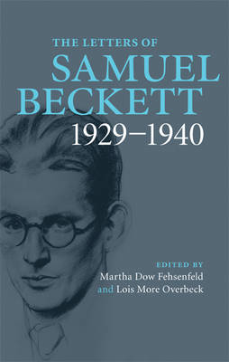 The Letters of Samuel Beckett: Volume 1, 1929-1940 by Samuel Beckett