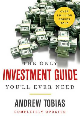 Only Investment Guide You'll Ever Need by Andrew Tobias